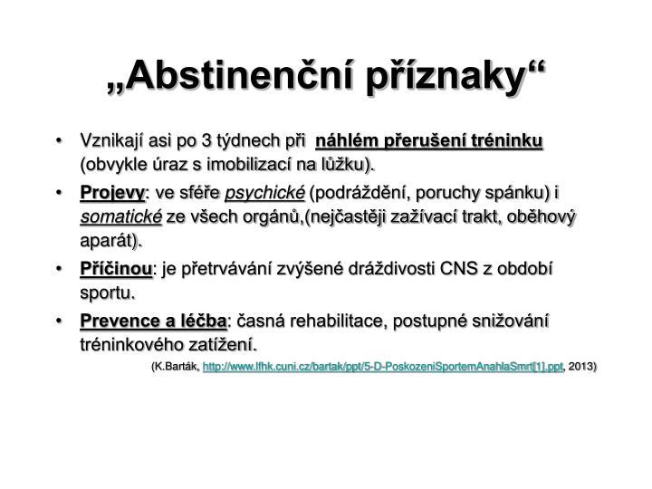 """""""Abstinenční příznaky"""""""