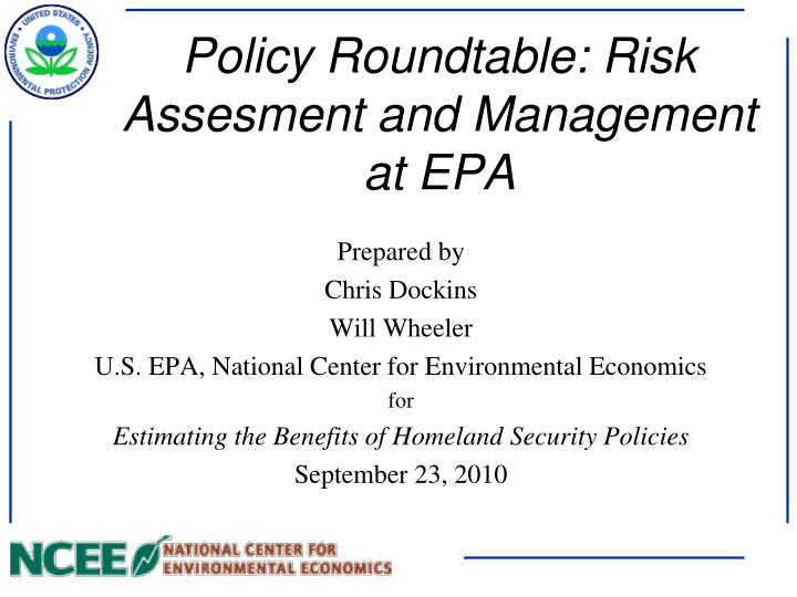 Policy roundtable risk assesment and management at epa