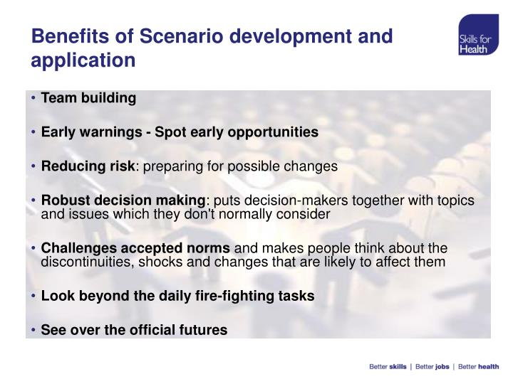 Benefits of Scenario development and application