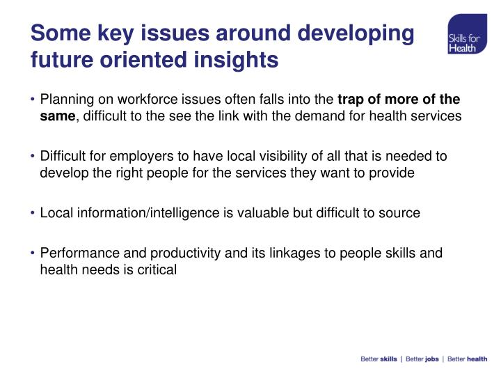 Some key issues around developing future oriented insights