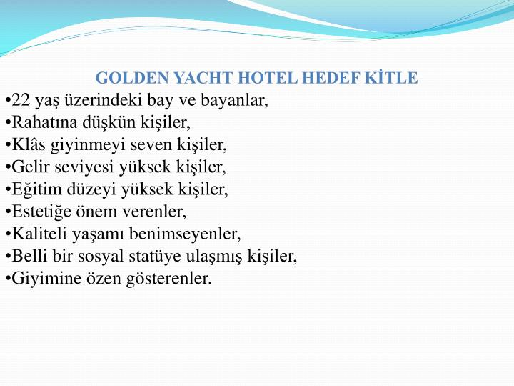 GOLDEN YACHT HOTEL HEDEF KİTLE