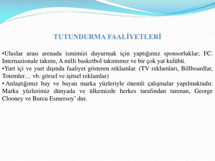 TUTUNDURMA FAALİYETLERİ