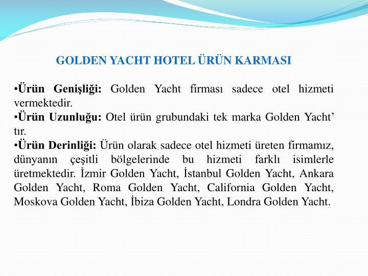 GOLDEN YACHT HOTEL ÜRÜN KARMASI
