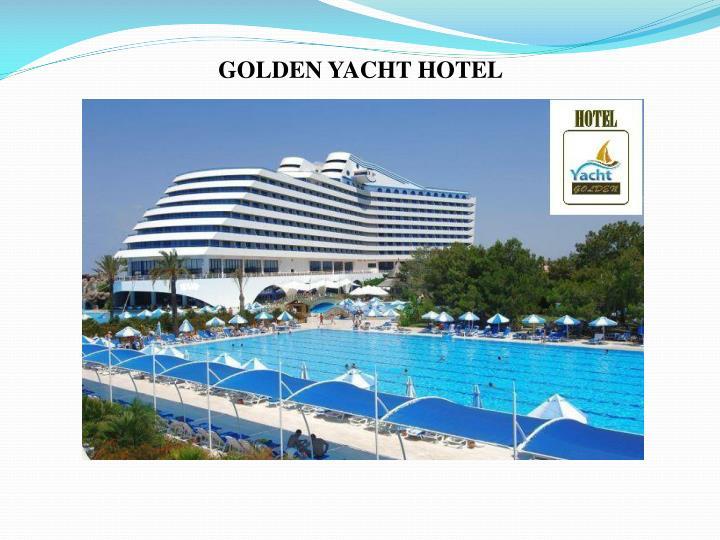 GOLDEN YACHT HOTEL