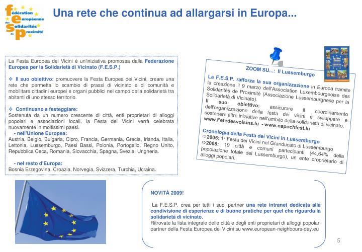 Una rete che continua ad allargarsi in Europa...