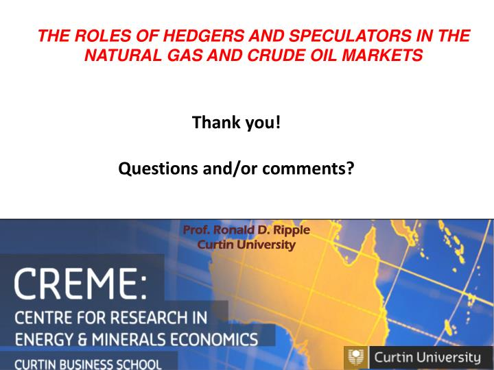 THE ROLES OF HEDGERS AND SPECULATORS IN THE NATURAL GAS AND