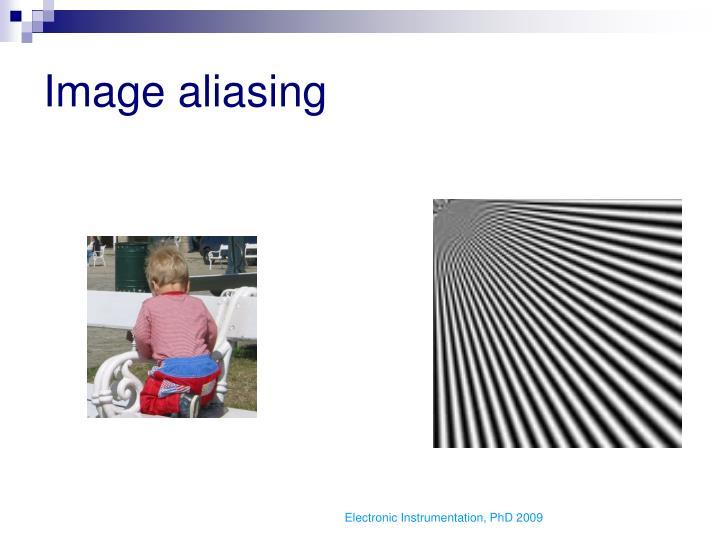 Image aliasing
