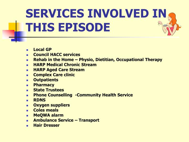 SERVICES INVOLVED IN THIS EPISODE