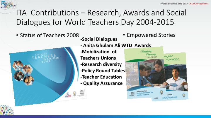 ITA  Contributions – Research, Awards and Social Dialogues for World Teachers Day 2004-2015