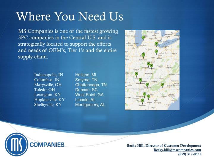 Where You Need Us