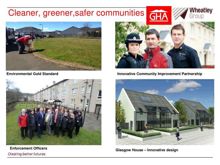 Cleaner, greener,safer communities