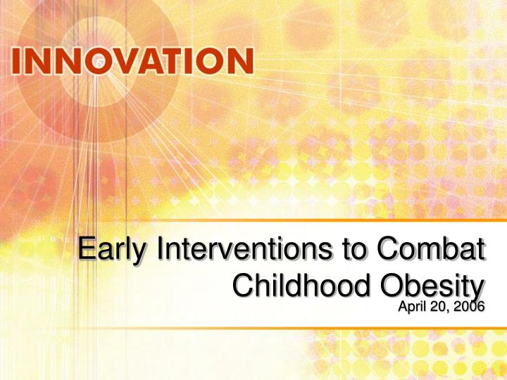 Early interventions to combat childhood obesity
