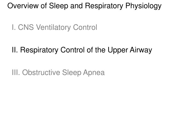 Overview of Sleep and Respiratory Physiology