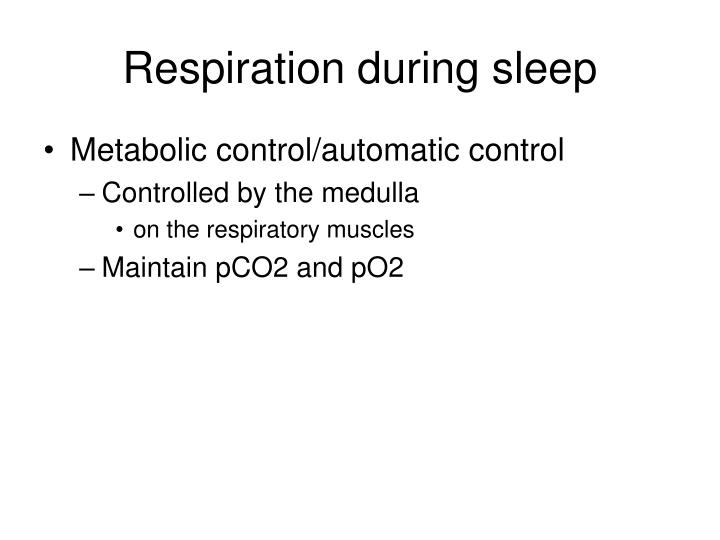 Respiration during sleep