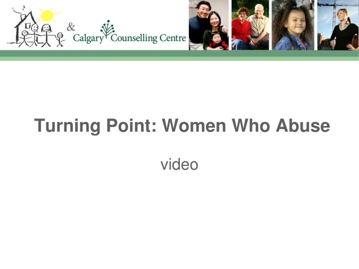 Turning Point: Women Who Abuse