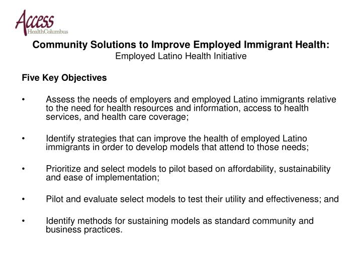 Community solutions to improve employed immigrant health employed latino health initiative