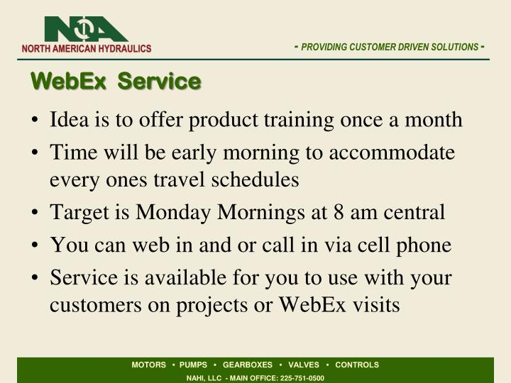 Idea is to offer product training once a month