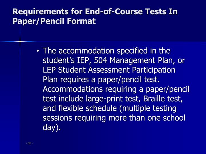 Requirements for End-of-Course Tests In Paper/Pencil Format