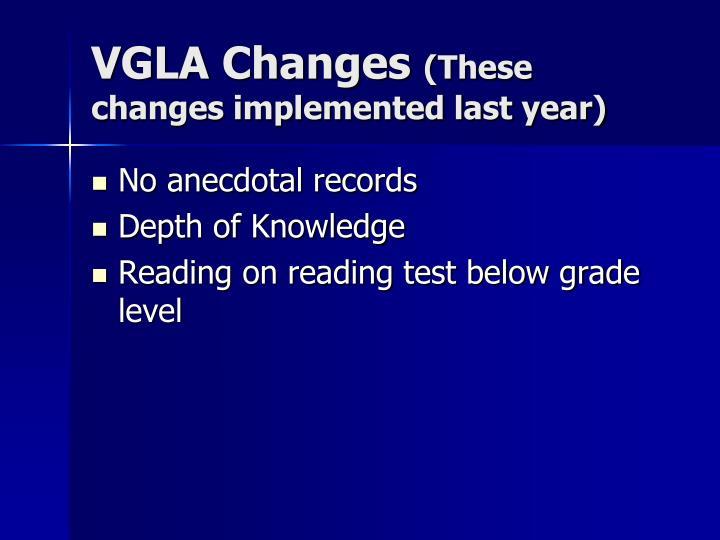 VGLA Changes