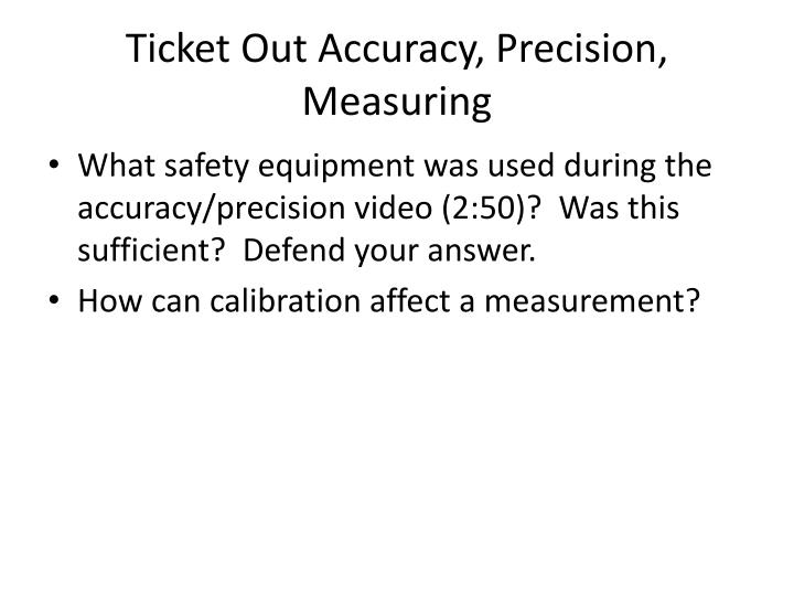 Ticket out accuracy precision measuring
