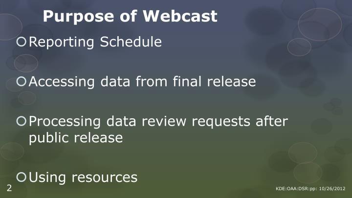 Purpose of Webcast