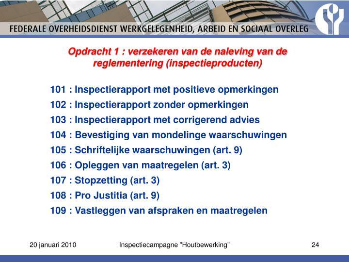 Opdracht 1 : verzekeren van de naleving van de reglementering (inspectieproducten)