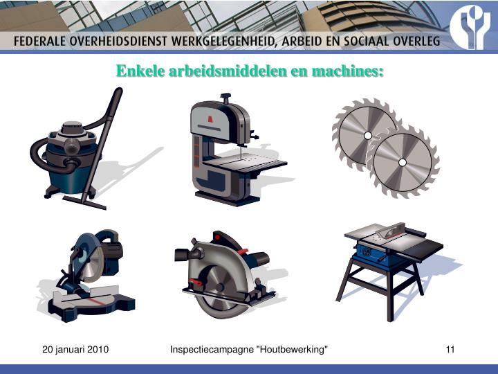 Enkele arbeidsmiddelen en machines: