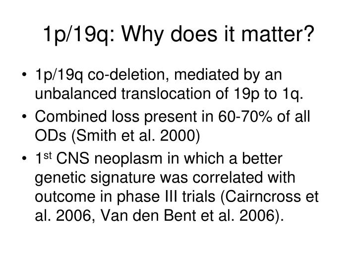 1p/19q: Why does it matter?