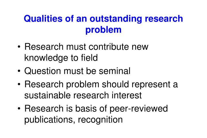 Qualities of an outstanding research problem