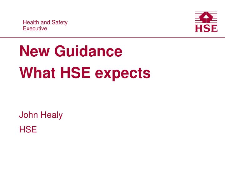 New guidance what hse expects
