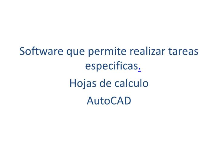 Software que permite realizar tareas especificas