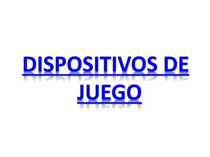 DISPOSITIVOS DE JUEGO