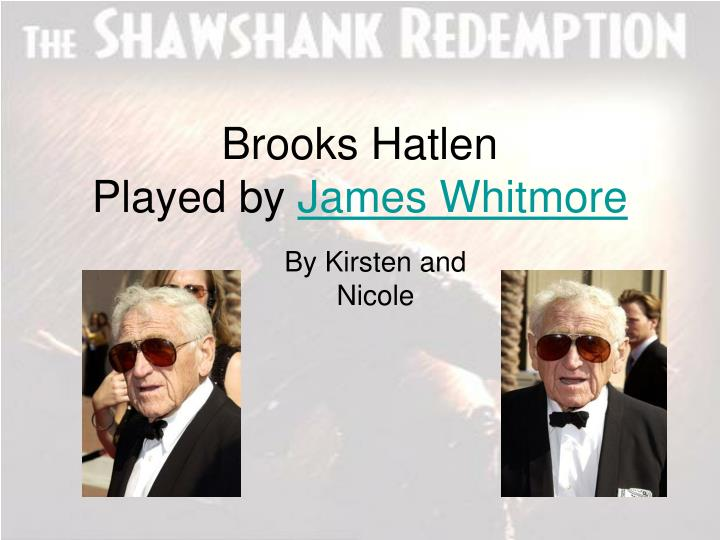 Brooks hatlen played by james whitmore
