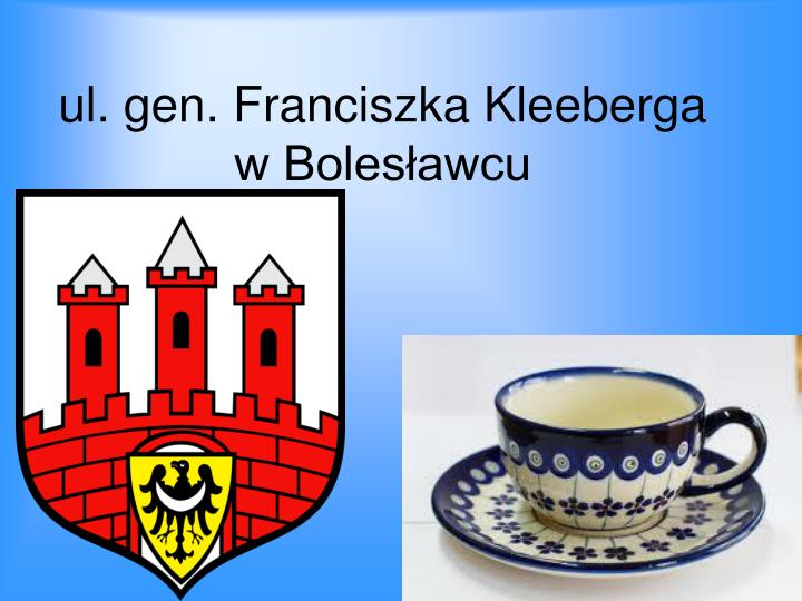 ul. gen. Franciszka Kleeberga