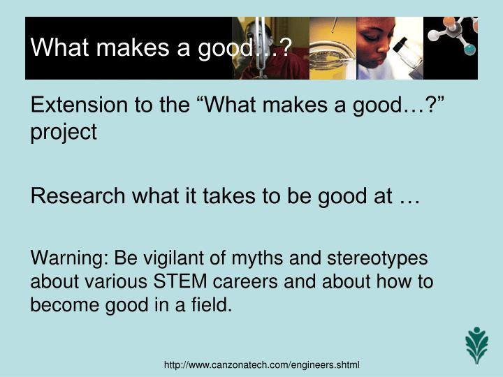 """Extension to the """"What makes a good…?"""" project"""