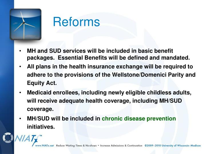 MH and SUD services will be included in basic benefit packages.  Essential Benefits will be defined and mandated.