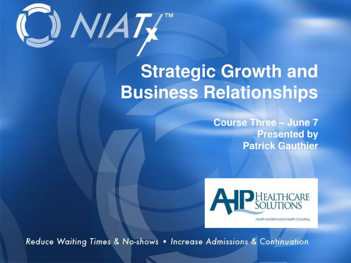 Strategic Growth and  Business Relationships