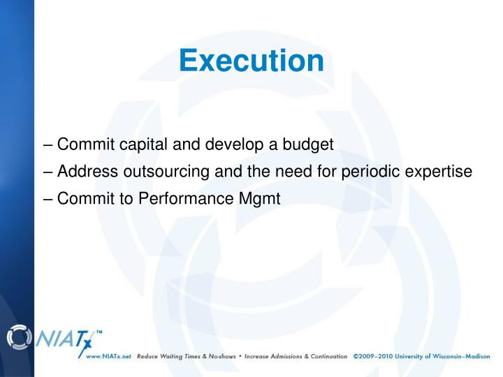 Commit capital and develop a budget