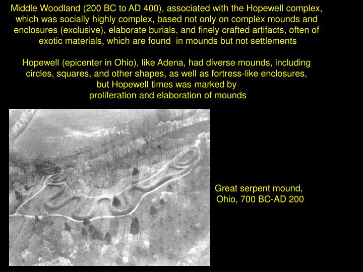 Middle Woodland (200 BC to AD 400), associated with the Hopewell complex,