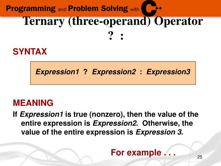 Ternary (three-operand) Operator