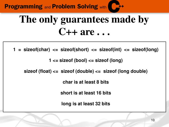 The only guarantees made by C++ are . . .