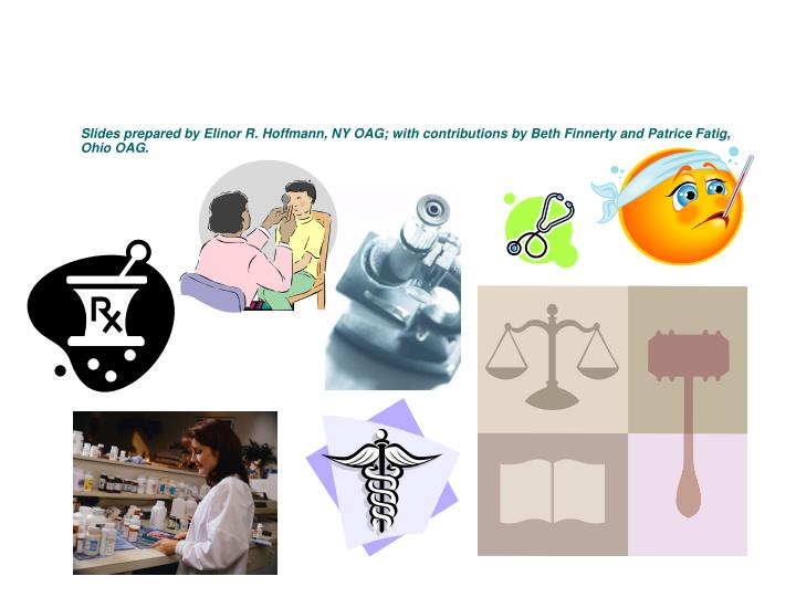 Slides prepared by Elinor R. Hoffmann, NY OAG; with contributions by Beth Finnerty and Patrice Fatig, Ohio OAG.