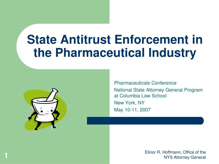 State Antitrust Enforcement in the Pharmaceutical Industry