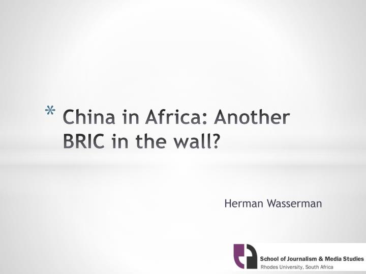 China in africa another bric in the wall