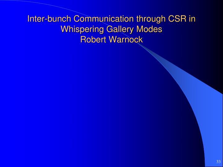 Inter-bunch Communication through CSR in