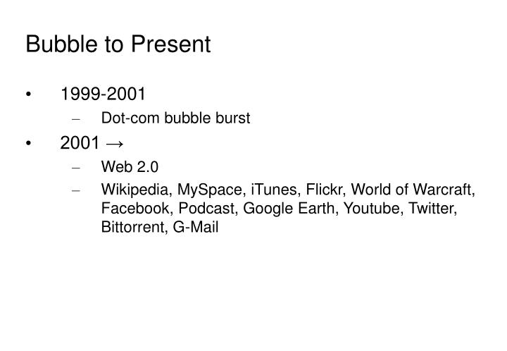 Bubble to Present
