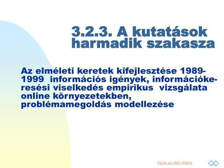 3.2.3. A kutatások harmadik szakasza