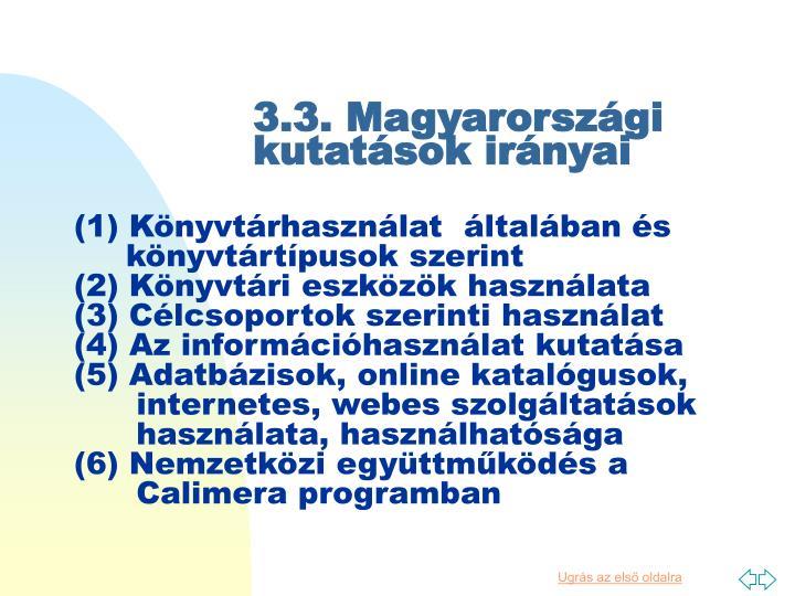 3.3. Magyarországi kutatások irányai