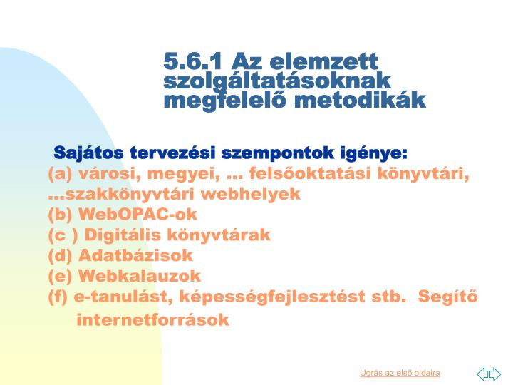 5.6.1 Az elemzett szolgáltatásoknak megfelelő metodikák