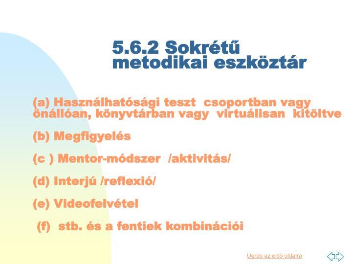 5.6.2 Sokrétű metodikai eszköztár